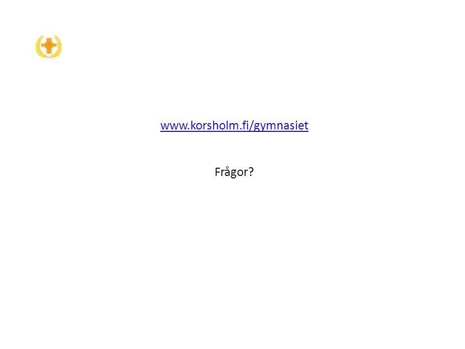 www.korsholm.fi/gymnasiet www.korsholm.fi/gymnasiet Frågor?