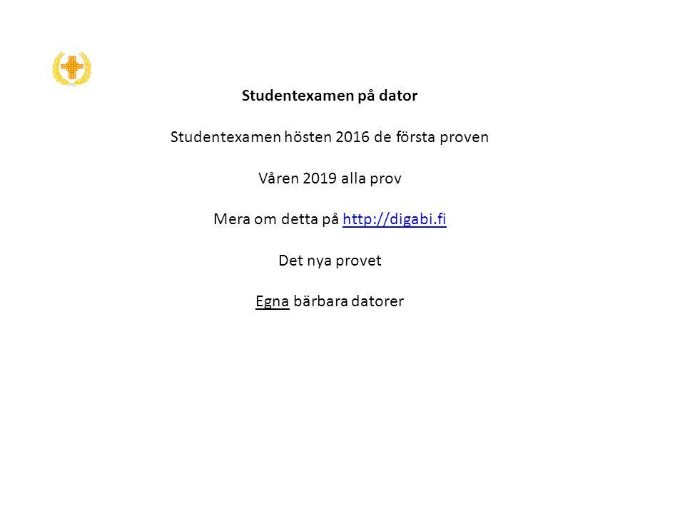Studentexamen på dator Studentexamen hösten 2016 de första proven Våren 2019 alla prov Mera om detta på http://digabi.fi Det nya provet Egna bärbara d