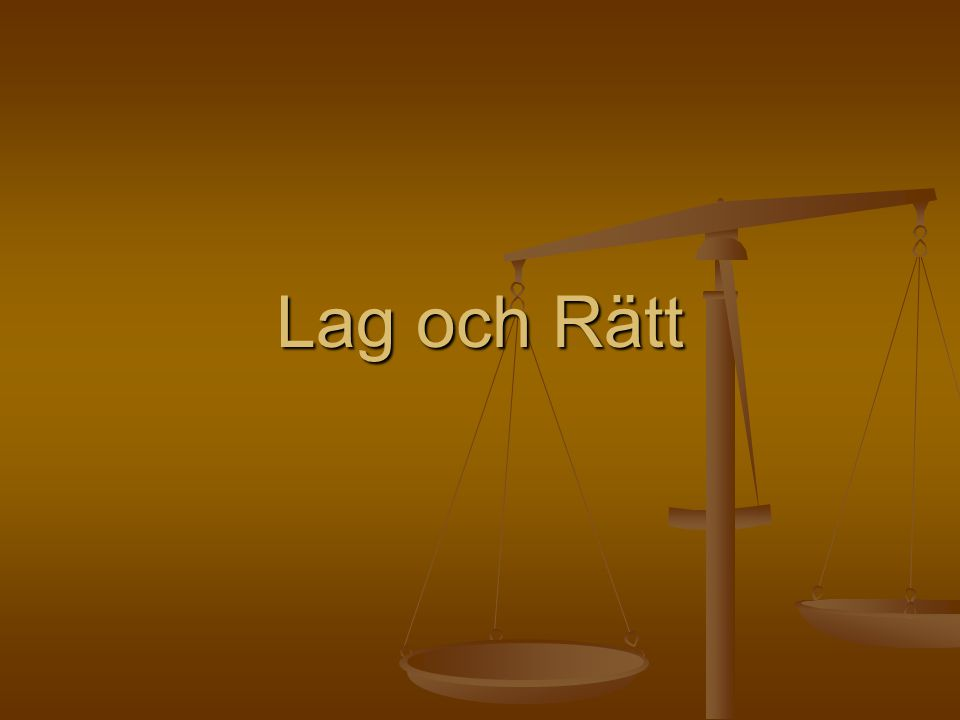 Blad 2 Svensk lag och rätt För att vårt samhälle ska kunna fungera måste det finnas lagar.