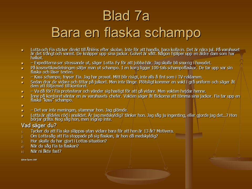 Blad 7a Bara en flaska schampo Lotta och Fia sticker direkt till Åhléns efter skolan. Inte för att handla, bara kolla in. Det är nära jul. På varuhuse