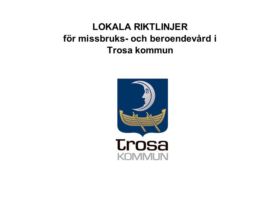 LOKALA RIKTLINJER för missbruks- och beroendevård i Trosa kommun