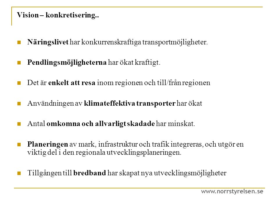 www.norrstyrelsen.se Vision – konkretisering..
