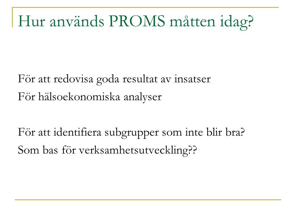 Hur används PROMS måtten idag.