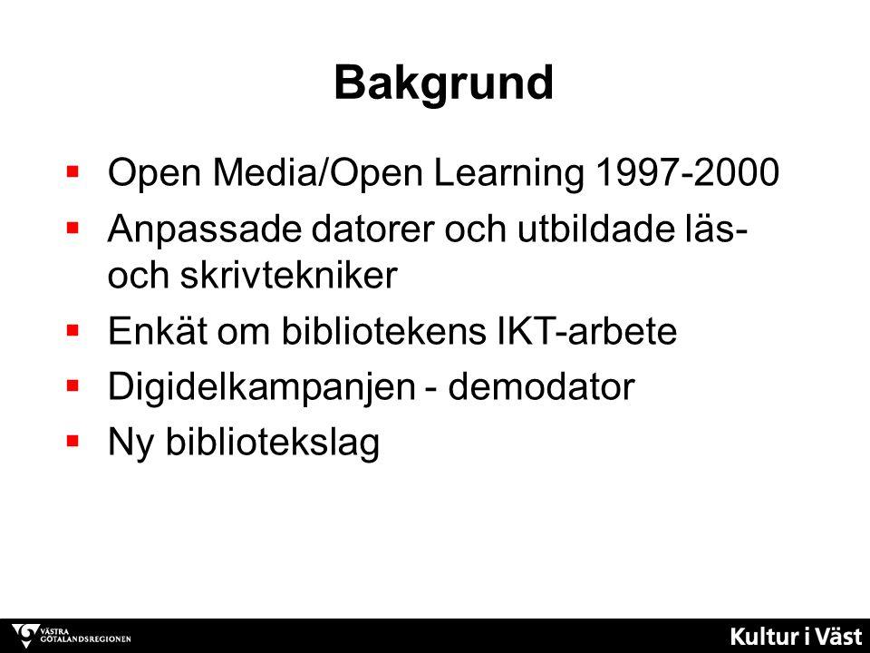 Bakgrund  Open Media/Open Learning 1997-2000  Anpassade datorer och utbildade läs- och skrivtekniker  Enkät om bibliotekens IKT-arbete  Digidelkampanjen - demodator  Ny bibliotekslag