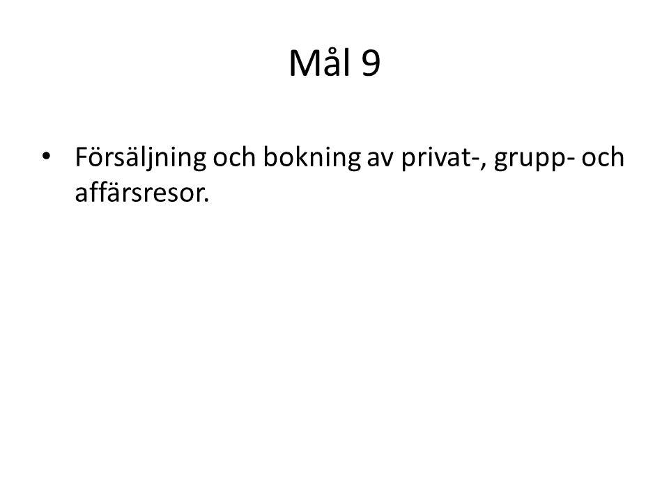 Mål 9 Försäljning och bokning av privat-, grupp- och affärsresor.