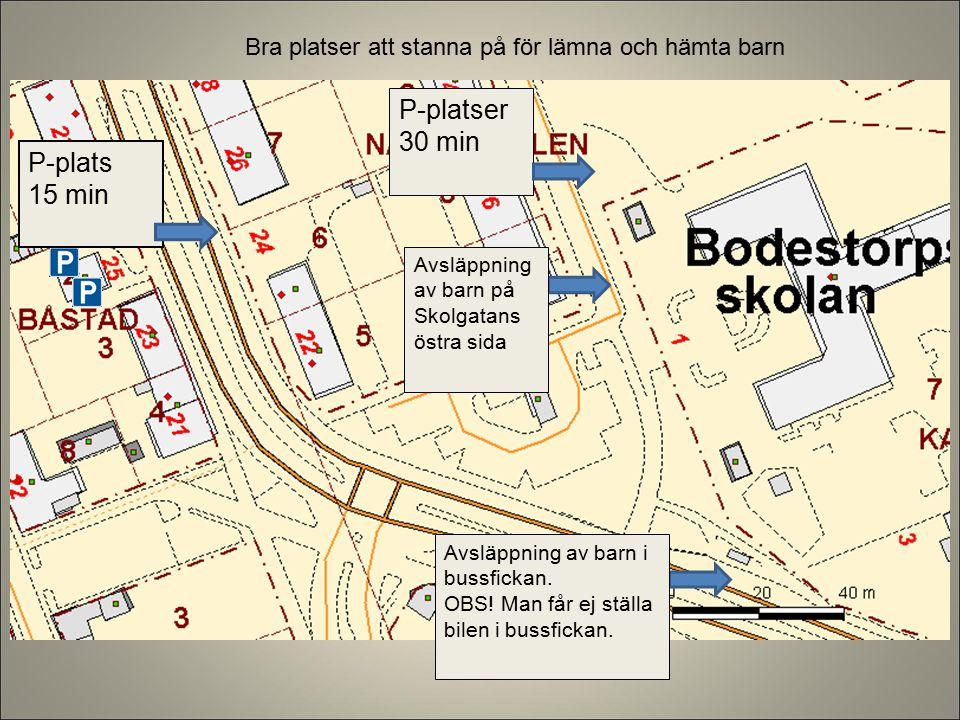 P-plats 15 min P-platser 30 min Avsläppning av barn på Skolgatans östra sida Bra platser att stanna på för lämna och hämta barn Avsläppning av barn i