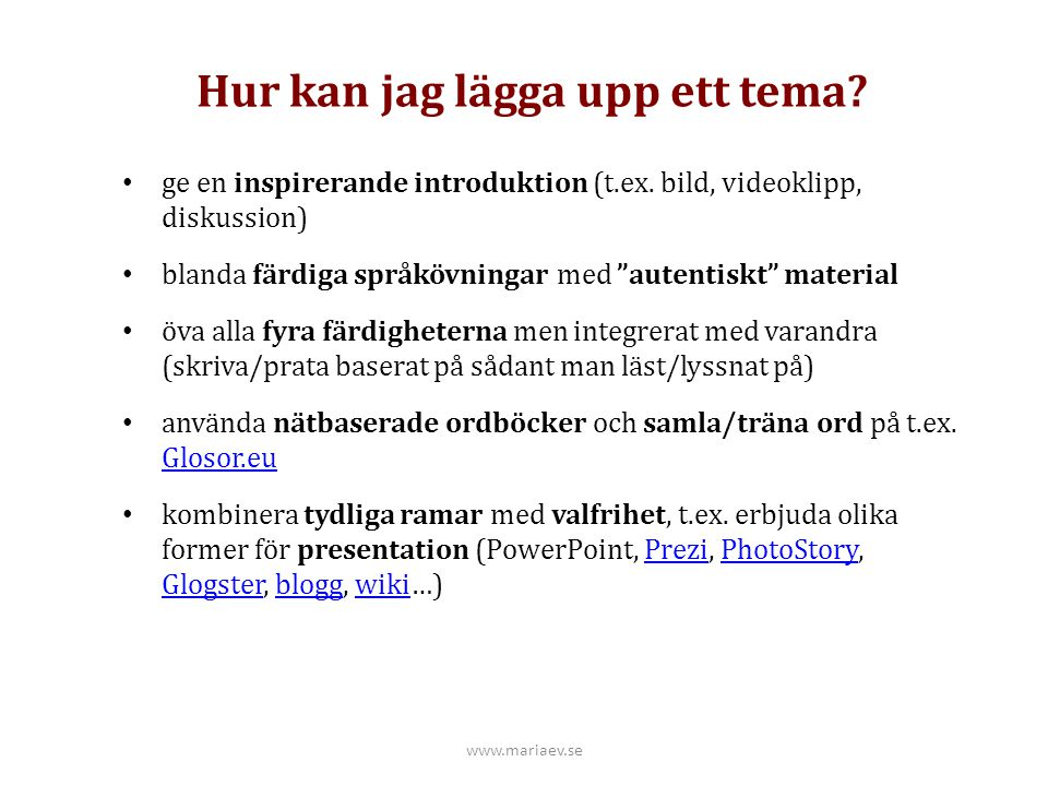 Tema Sverige på engelska Exempel på material romaner: Neither Here Nor There, A Faraway Island, Summer with Mary-Lou, Fruitloops and Dipsticks, Popular Music from Vittula, Missing: Neither Here Nor ThereA Faraway IslandSummer with Mary-LouFruitloops and DipstickPopular Music from VittulaMissing internet: t.ex.