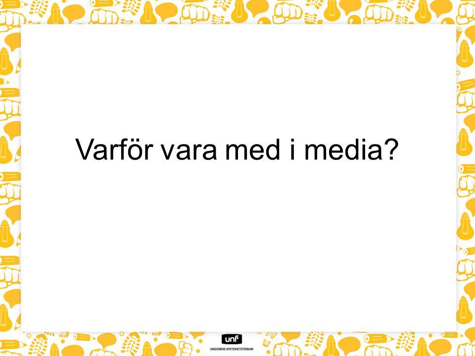 Varför vara med i media?