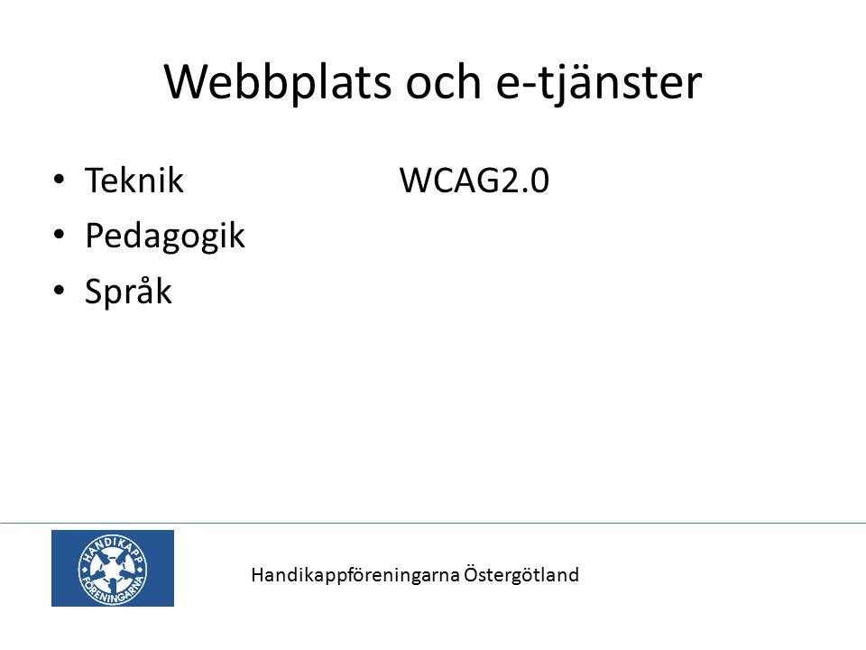 Webbplats och e-tjänster Teknik WCAG2.0 Pedagogik Språk Handikappföreningarna Östergötland