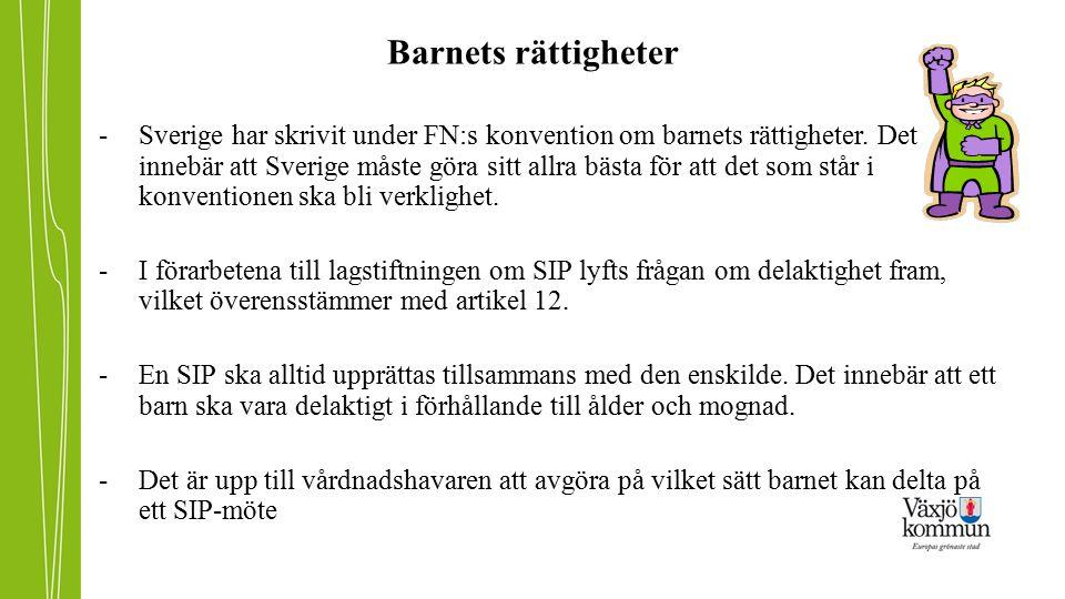 Barnets rättigheter -Sverige har skrivit under FN:s konvention om barnets rättigheter. Det innebär att Sverige måste göra sitt allra bästa för att det