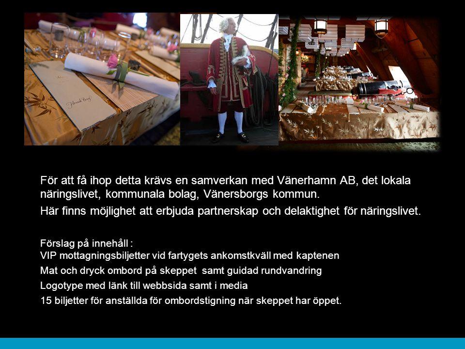 För att få ihop detta krävs en samverkan med Vänerhamn AB, det lokala näringslivet, kommunala bolag, Vänersborgs kommun. Här finns möjlighet att erbju