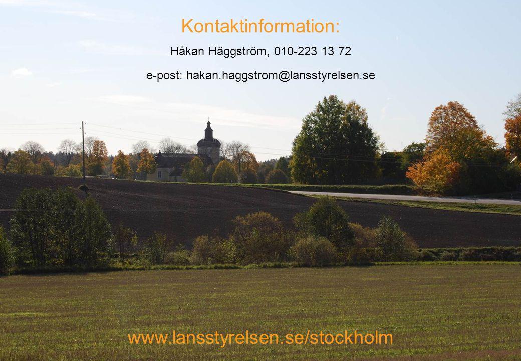 Kontaktinformation: Håkan Häggström, 010-223 13 72 e-post: hakan.haggstrom@lansstyrelsen.se www.lansstyrelsen.se/stockholm