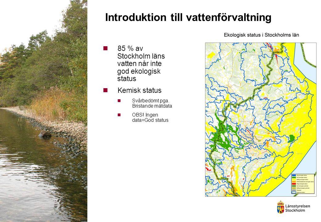 85 % av Stockholm läns vatten når inte god ekologisk status Kemisk status Svårbedömt pga. Bristande mätdata OBS! Ingen data=God status Introduktion ti