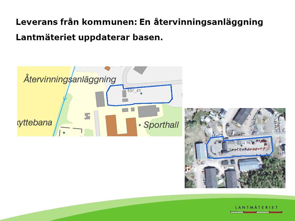 Leverans från kommunen: En återvinningsanläggning Lantmäteriet uppdaterar basen.