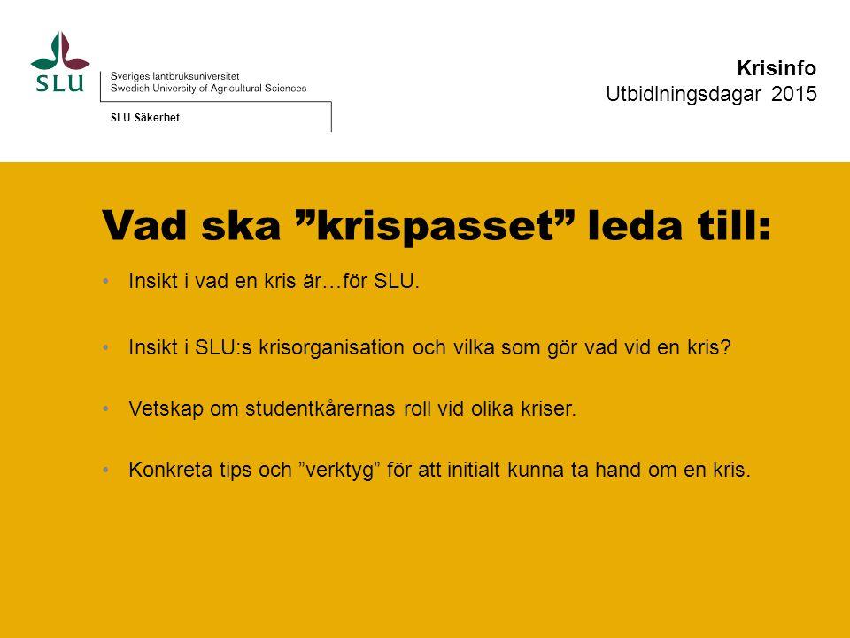 SLUSS/Kårernas roll… Samordnar information och ev.