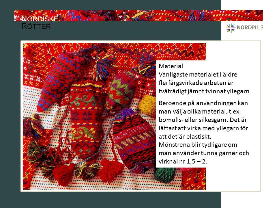 N ORDISKE R ÖTTER Material Vanligaste materialet i äldre flerfärgsvirkade arbeten är tvåtrådigt jämnt tvinnat yllegarn.