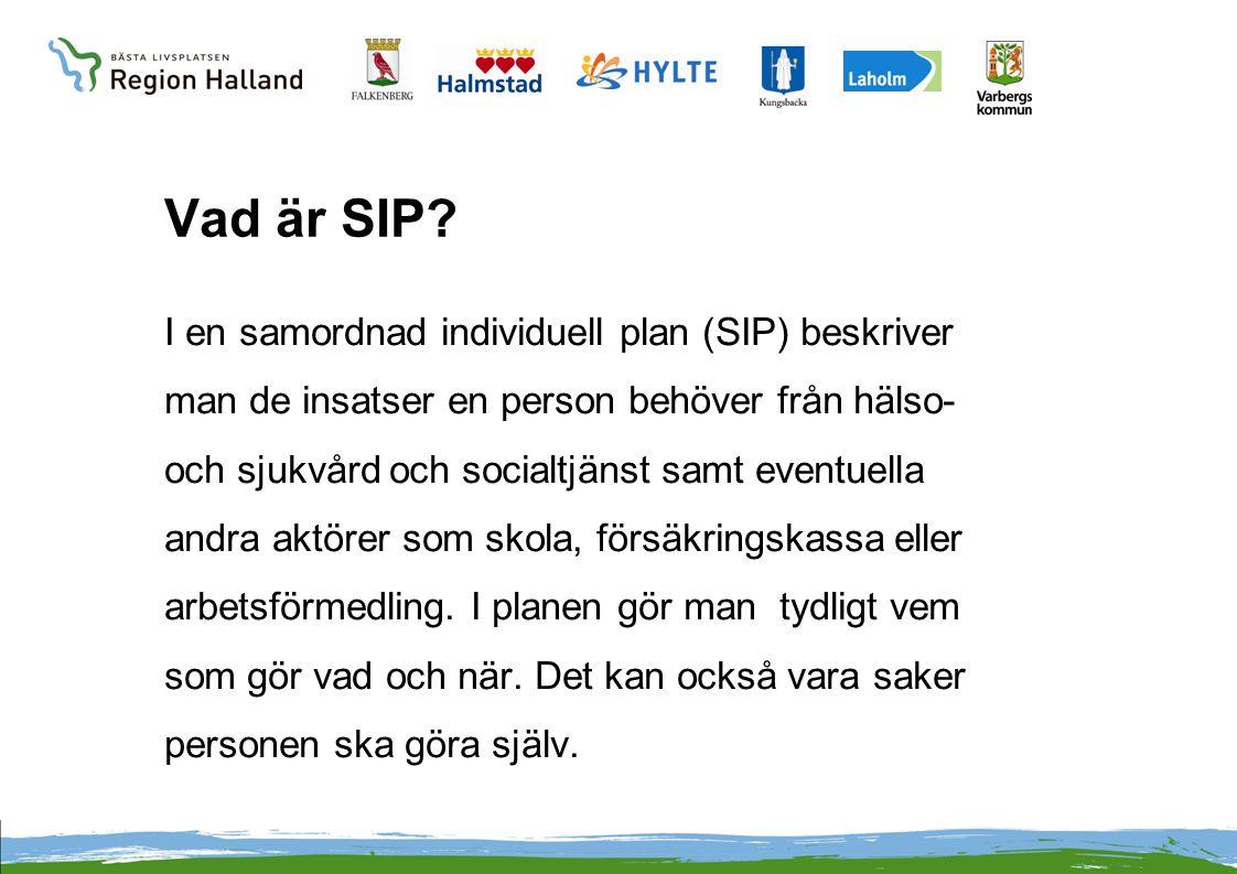 Vad är SIP? I en samordnad individuell plan (SIP) beskriver man de insatser en person behöver från hälso- och sjukvård och socialtjänst samt eventuell