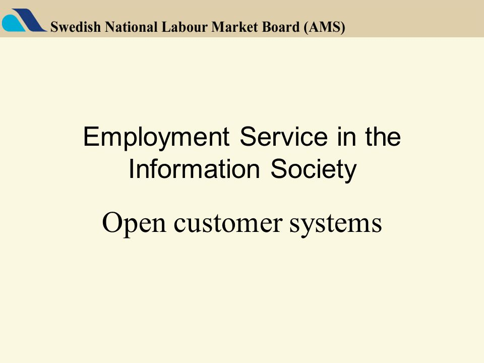 Employment Service in the Information Society Open customer systems