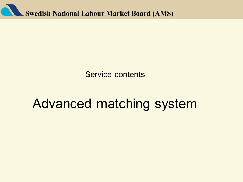 Service contents Advanced matching system