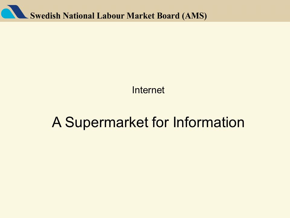 Internet A Supermarket for Information
