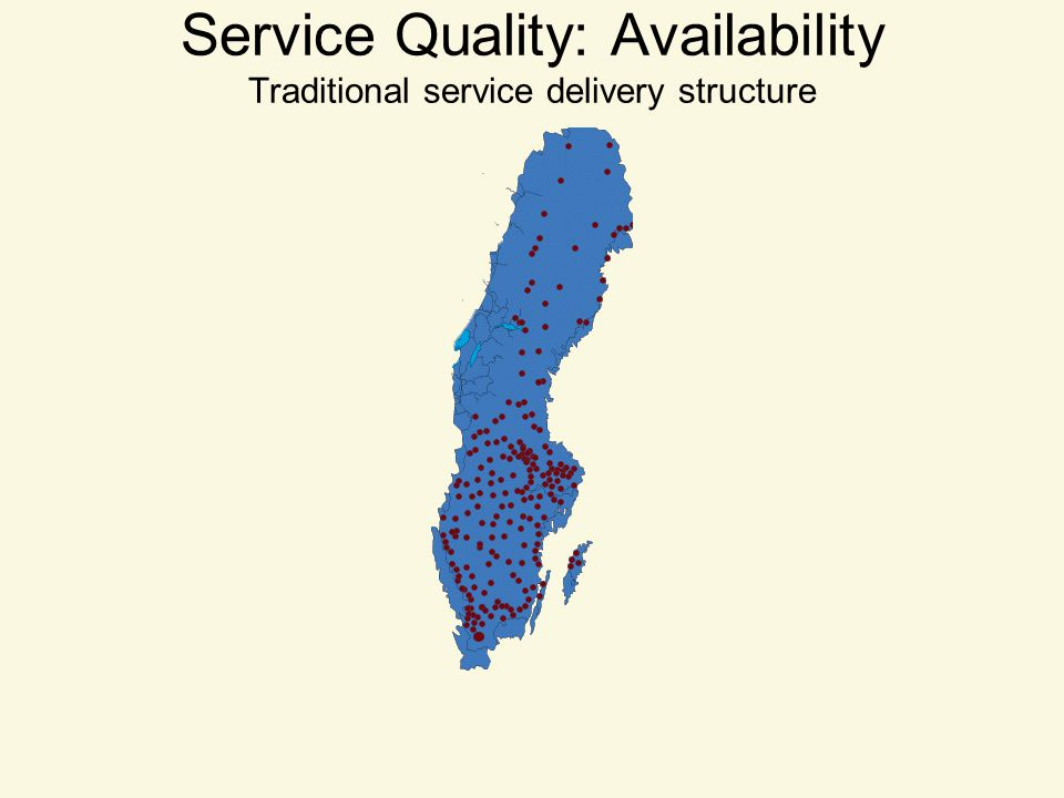 Service Quality: Availability Traditional service delivery structure
