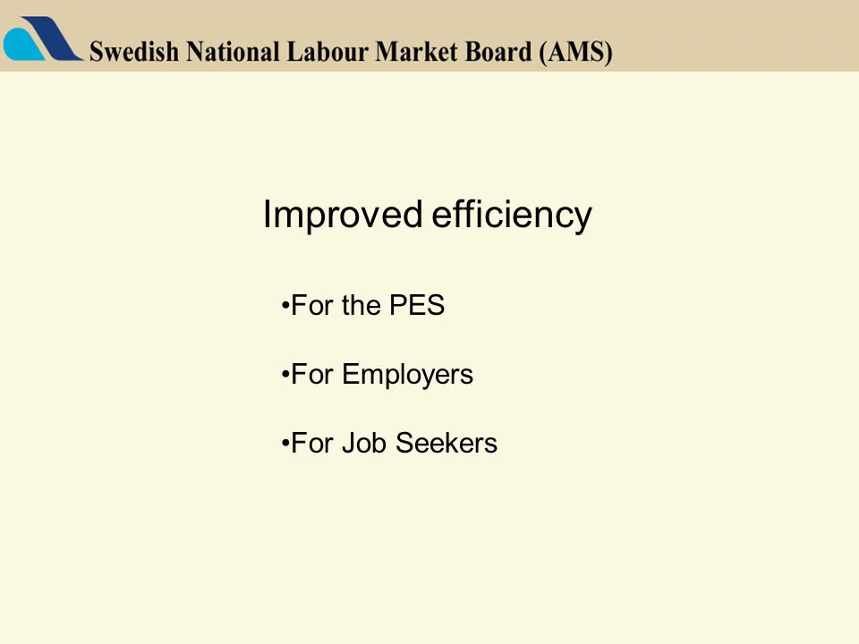 Improved efficiency For the PES For Employers For Job Seekers