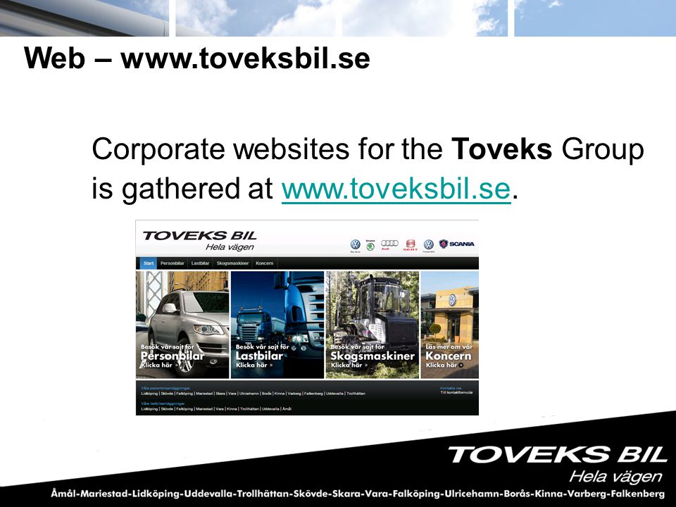 Corporate websites for the Toveks Group is gathered at www.toveksbil.se.www.toveksbil.se Web – www.toveksbil.se