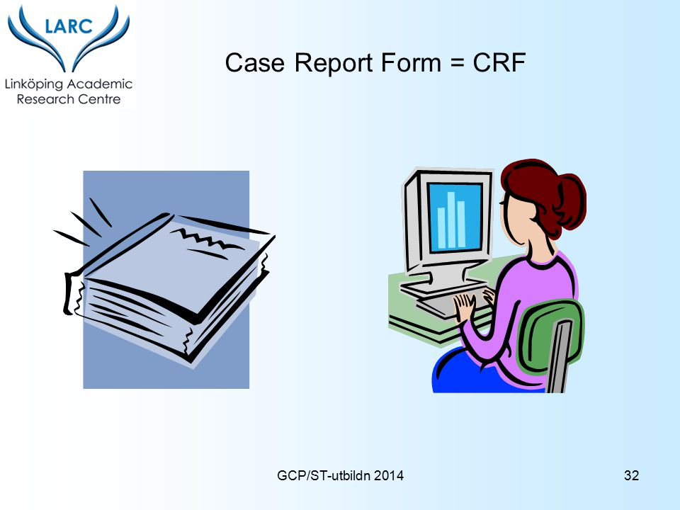 GCP/ST-utbildn 2014 Case Report Form = CRF 32