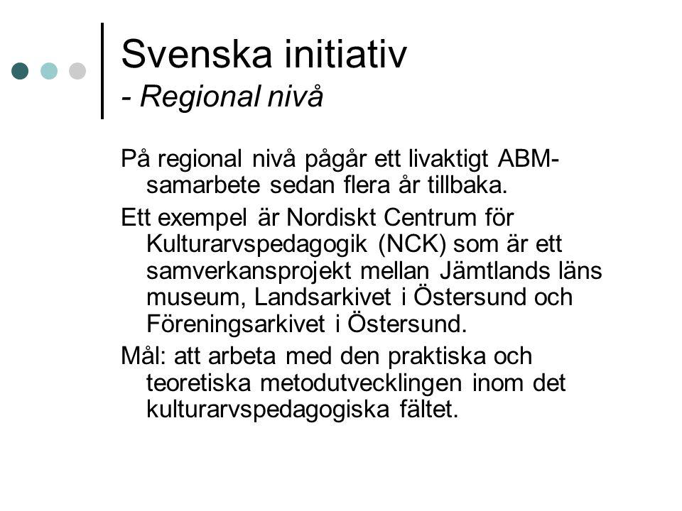 Svenska initiativ - Regional nivå På regional nivå pågår ett livaktigt ABM- samarbete sedan flera år tillbaka. Ett exempel är Nordiskt Centrum för Kul