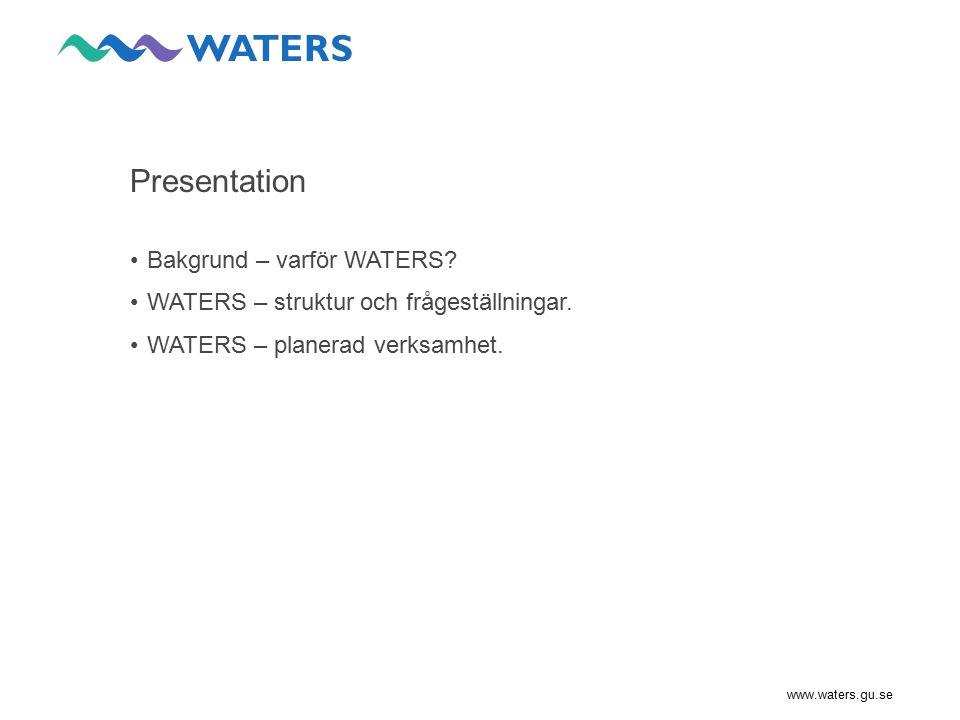 www.waters.gu.se EU:s ramdirektiv för vatten (WFD)… Förordning (2004:660) har som målsättning att alla Europas ytvatten skall uppnå god status , kräver klassning av ytvattens kemiska och ekologiska status – (NB: WATERS fokuserar uteslutande på ekologisk status), anger ett antal biologiska kvalitetsfaktorer som skall ingå i bedömningen av ekologisk status (t.ex.
