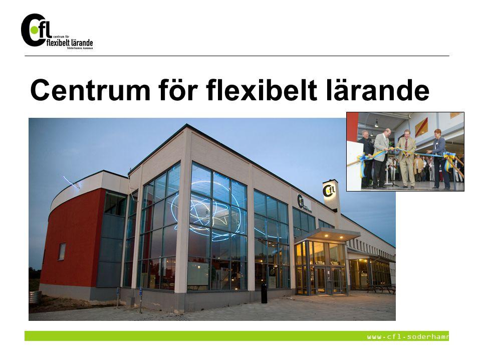 www.cfl.soderhamn.se Centrum för flexibelt lärande
