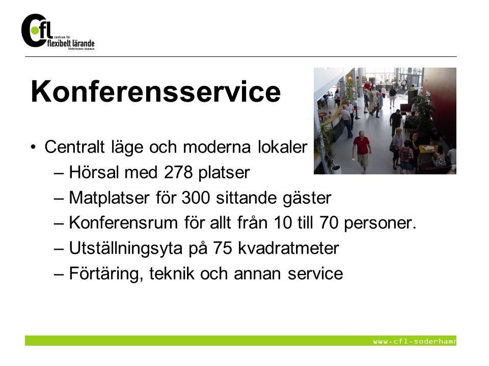 www.cfl.soderhamn.se Konferensservice Centralt läge och moderna lokaler – Hörsal med 278 platser – Matplatser för 300 sittande gäster – Konferensrum f