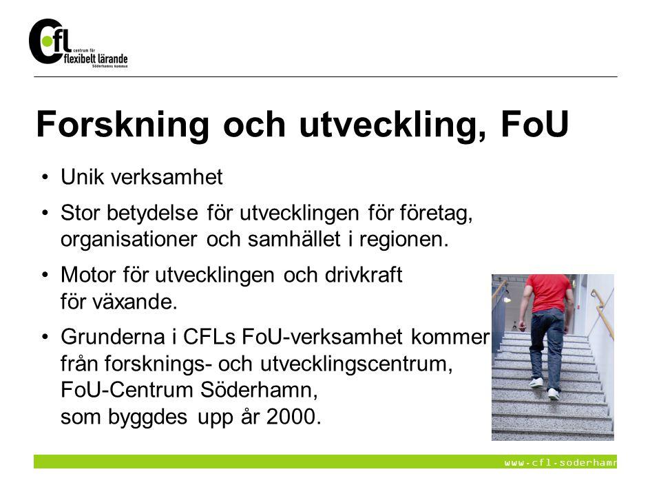 www.cfl.soderhamn.se Forskning och utveckling, FoU Unik verksamhet Stor betydelse för utvecklingen för företag, organisationer och samhället i regione