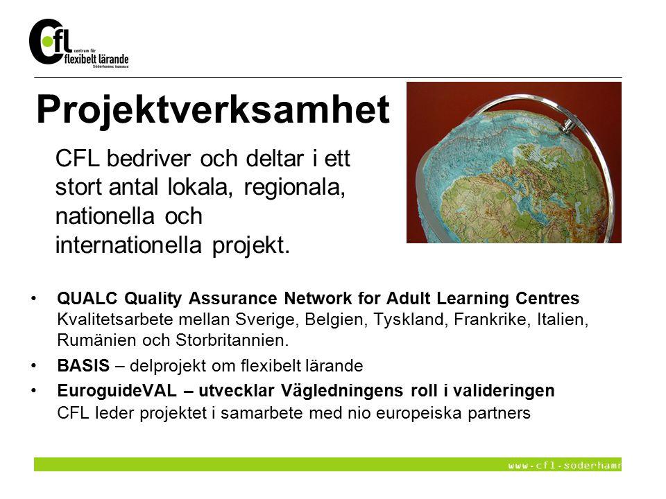 www.cfl.soderhamn.se Projektverksamhet QUALC Quality Assurance Network for Adult Learning Centres Kvalitetsarbete mellan Sverige, Belgien, Tyskland, F