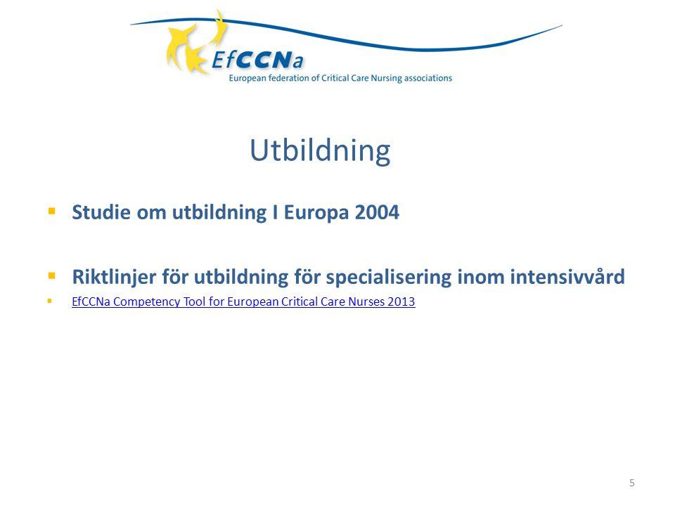  Studie om utbildning I Europa 2004  Riktlinjer för utbildning för specialisering inom intensivvård  EfCCNa Competency Tool for European Critical C