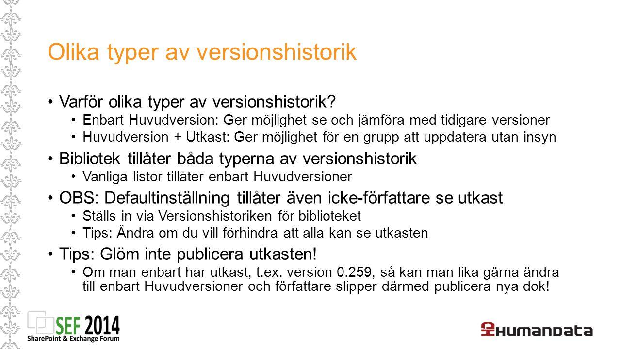 Olika typer av versionshistorik Varför olika typer av versionshistorik.