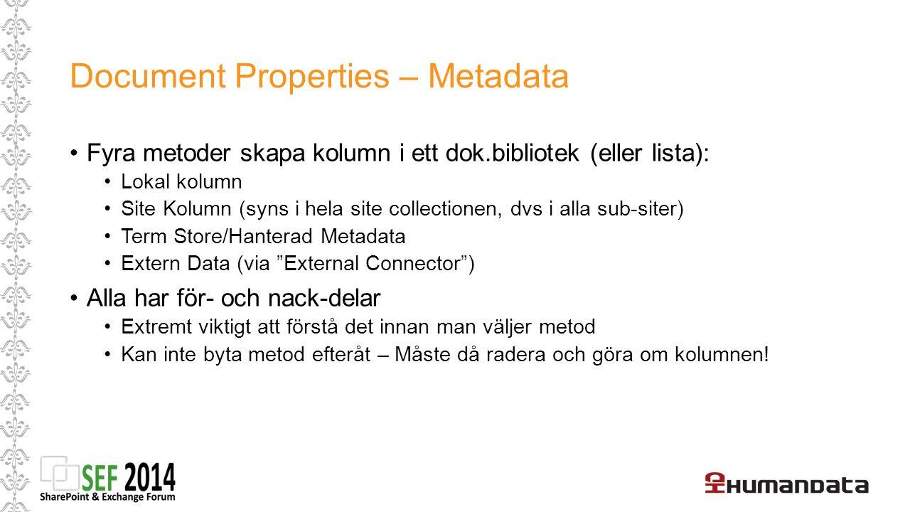 Olika Kolumntyper för Listor & Bibliotek Lokal kolumn Site kolumn Extern kolumn Term Store kolumn
