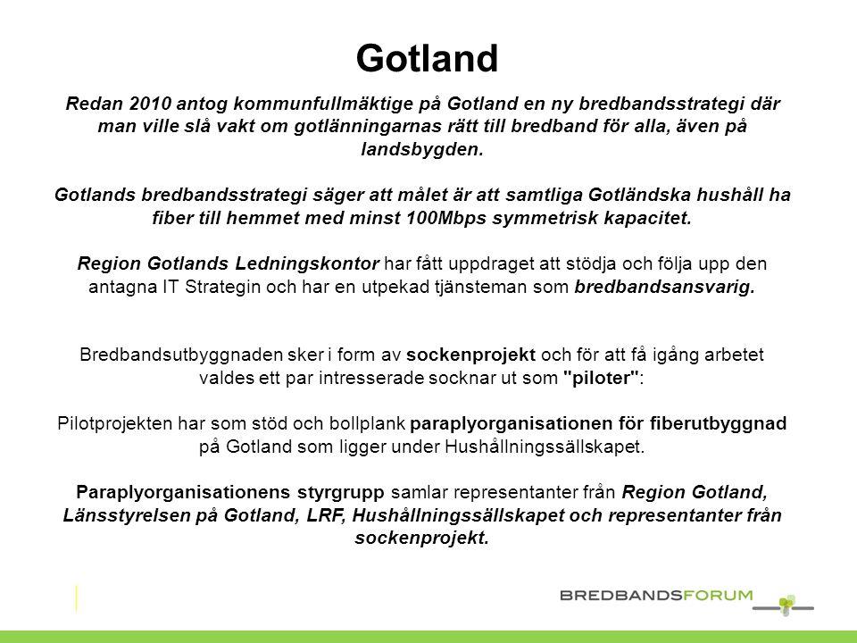 Gotland Redan 2010 antog kommunfullmäktige på Gotland en ny bredbandsstrategi där man ville slå vakt om gotlänningarnas rätt till bredband för alla, ä