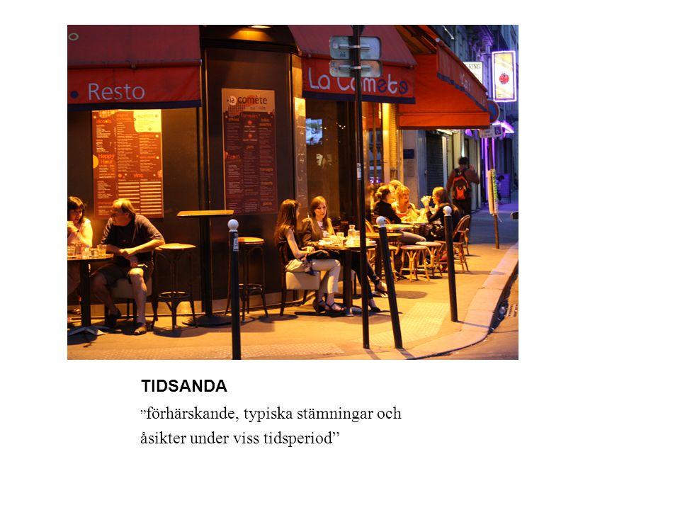 """TIDSANDA """" förhärskande, typiska stämningar och åsikter under viss tidsperiod"""""""