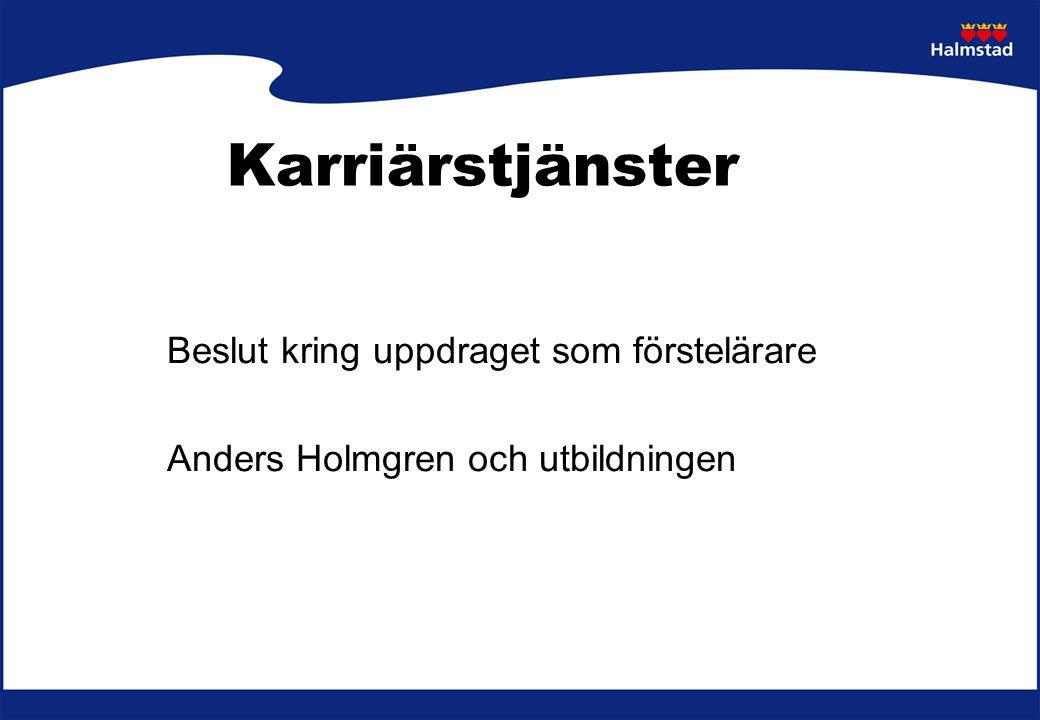 Beslut kring uppdraget som förstelärare Anders Holmgren och utbildningen Karriärstjänster