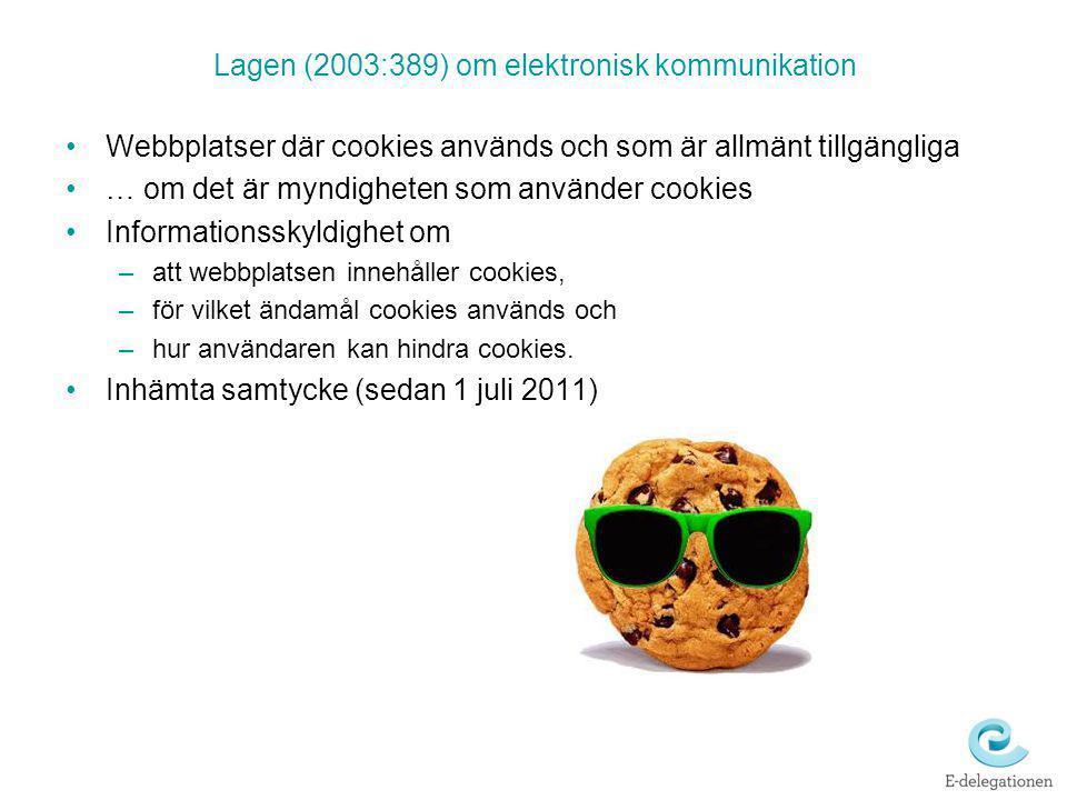 Lagen (2003:389) om elektronisk kommunikation Webbplatser där cookies används och som är allmänt tillgängliga … om det är myndigheten som använder coo
