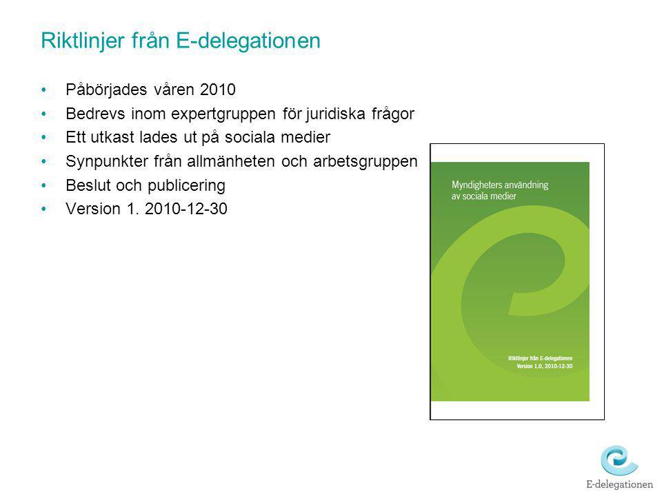 Riktlinjer från E-delegationen Påbörjades våren 2010 Bedrevs inom expertgruppen för juridiska frågor Ett utkast lades ut på sociala medier Synpunkter