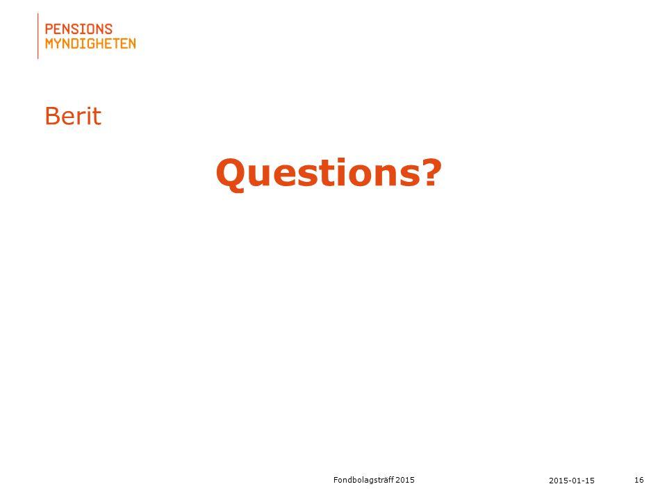 För att uppdatera sidfotstexten, gå till menyfliken: Infoga | Sidhuvud och sidfot. Berit Questions? 16 2015-01-15 Fondbolagsträff 2015