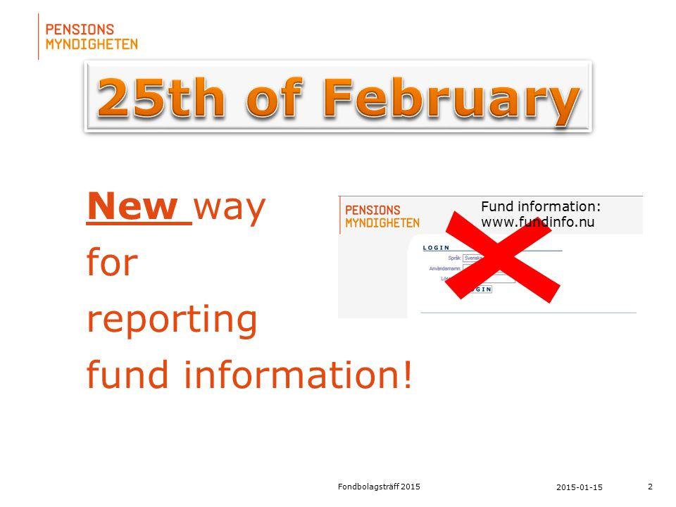 För att uppdatera sidfotstexten, gå till menyfliken: Infoga | Sidhuvud och sidfot. 2 2015-01-15 Fondbolagsträff 2015 New way for reporting fund inform