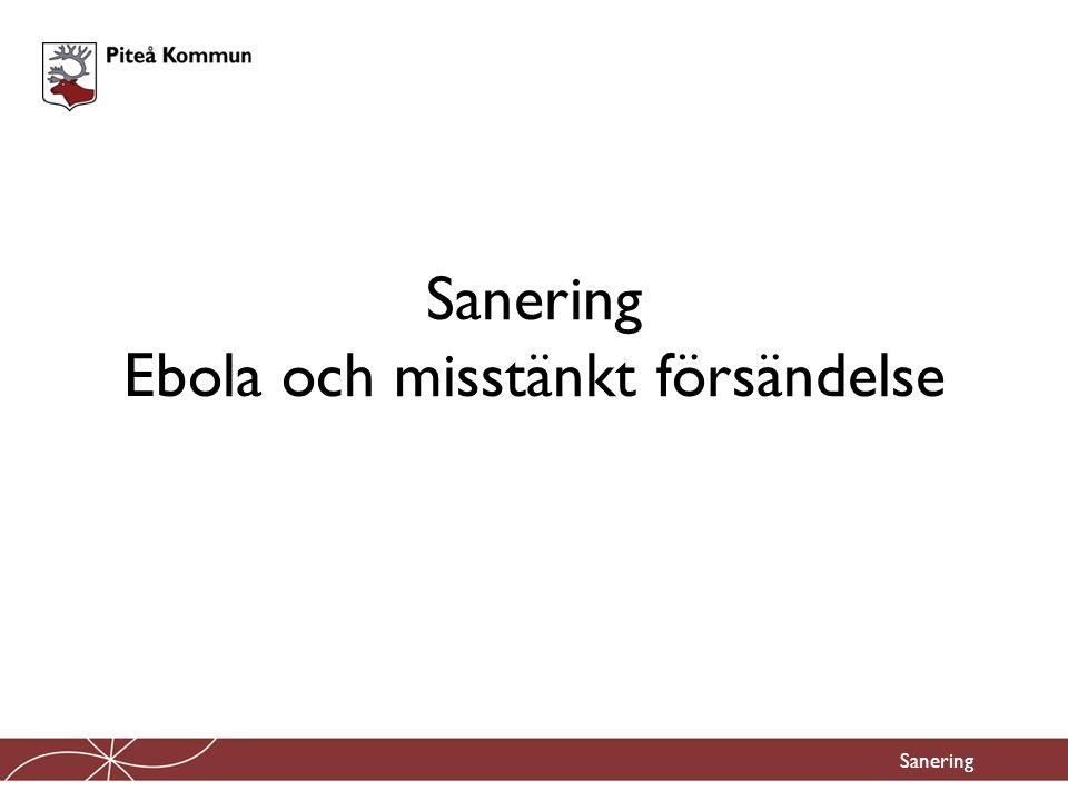 Sanering Ebola och misstänkt försändelse Sanering