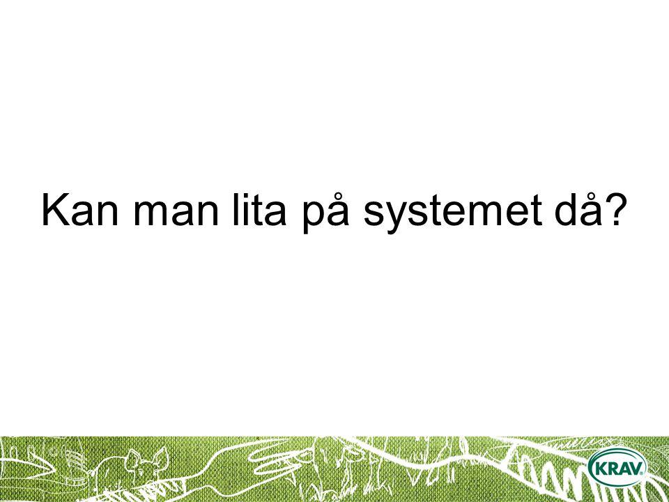 Kan man lita på systemet då?
