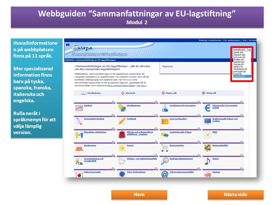Huvudinformatione n på webbplatsen finns på 11 språk.