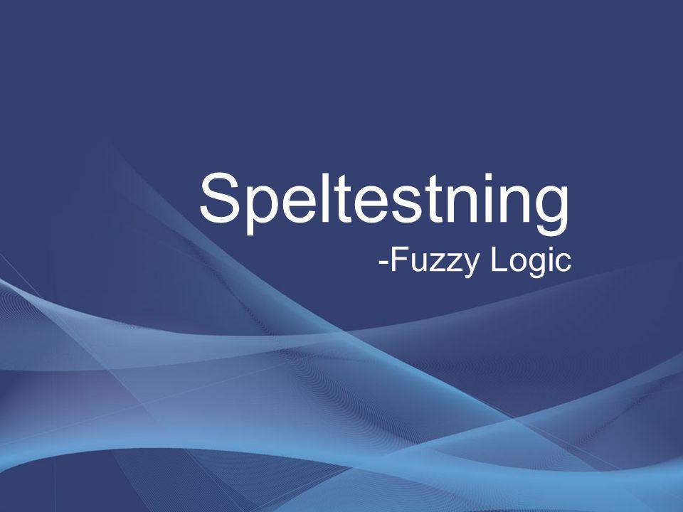 Speltestning -Fuzzy Logic