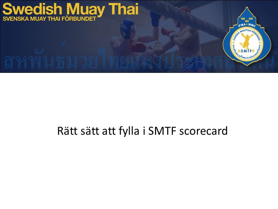 Rätt sätt att fylla i SMTF scorecard
