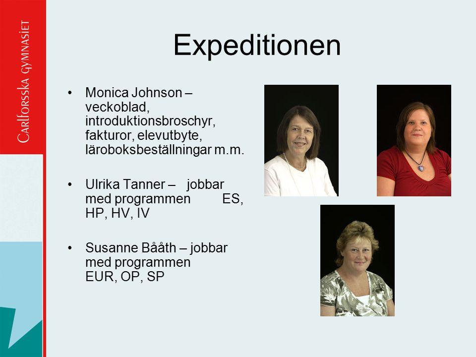 Expeditionen Monica Johnson – veckoblad, introduktionsbroschyr, fakturor, elevutbyte, läroboksbeställningar m.m. Ulrika Tanner – jobbar med programmen